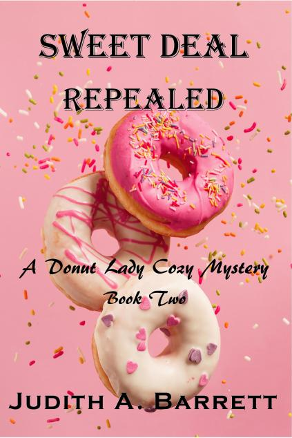 Sweet Deal Repealed Book Two Donut Lady Cozy Mystery 6x9 Dec 2018