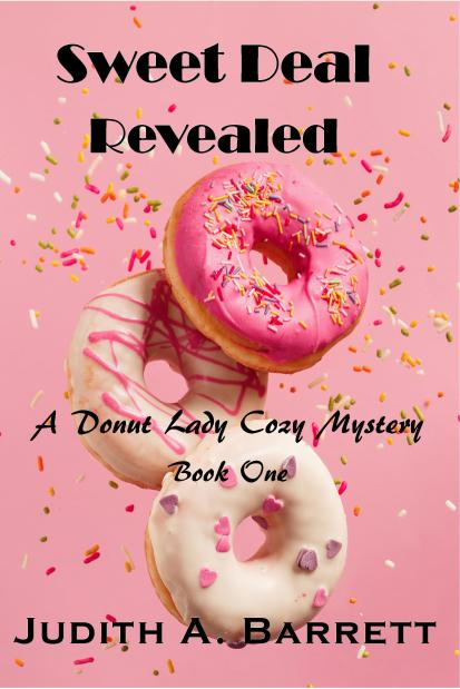 Sweet Deal Revealed Book One Donut Lady Cozy Mysteries 6x9 Dec 2018